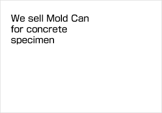 We sell Mold Can for concrete specimen