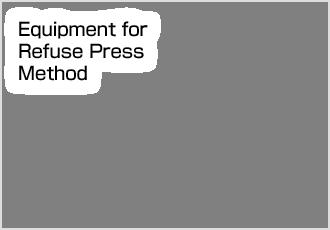 Equipment for Refuse Press Method